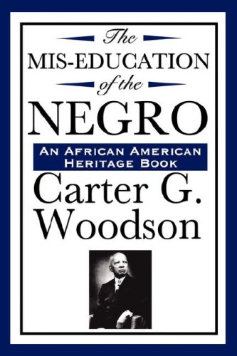 The MIS-Education of the Negro (an African American Heritage Book) 9781604592269