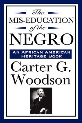 The MIS-Education of the Negro (an African American Heritage Book) 9781604592276