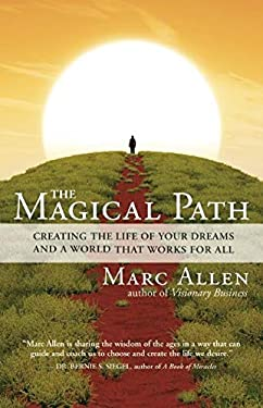 The Magical Path: Creating the Life of Your Dreams and a World That Works for All 9781608681457