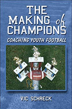 The Making of Champions: Coaching Youth Football 9781608139859