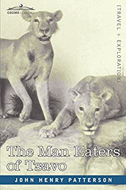The Man Eaters of Tsavo and Other East African Adventures 9781602060005