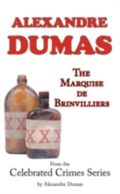 The Marquise de Brinvilliers (from Celebrated Crimes) 9781604501315