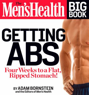 The Men's Health Big Book of ABS: Get a Flat, Ripped Stomach and Your Strongest Body Ever--In Four Weeks 9781609618742