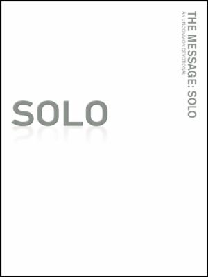 The Message//Remix: Solo: An Uncommon Devotional 9781600061059