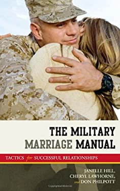 The Military Marriage Manual: Tactics for Successful Relationships 9781605907000