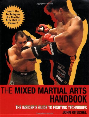 The Mixed Martial Arts Handbook: The Insider's Guide to Fighting Techniques 9781602397927