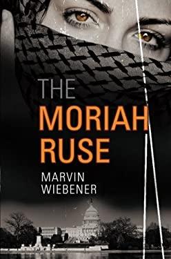 The Moriah Ruse 9781607999560