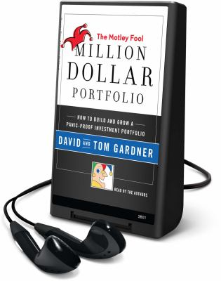 The Motley Fool Million Dollar Portfolio: How to Build and Grow a Panic-Proof Investment Portfolio [With Headphones] 9781608127139