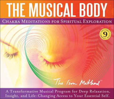 The Musical Body: Chakra Meditations for Spiritual Exploration 9781602970052