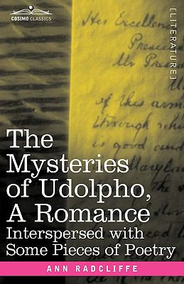 The Mysteries of Udolpho, a Romance: Interspersed with Some Pieces of Poetry 9781605202891