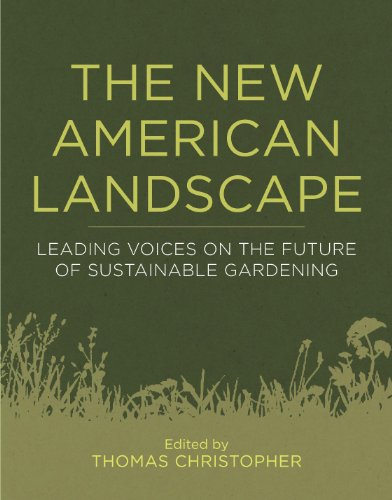 The New American Landscape: Leading Voices on the Future of Sustainable Gardening 9781604691863