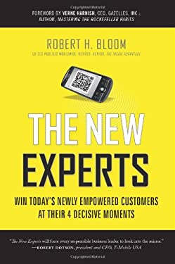 The New Experts: Win Today's Newly Empowered Customers at Their 4 Decisive Moments 9781608320240