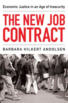 The New Job Contract: Economic Justice in an Age of Insecurity 9781608990795