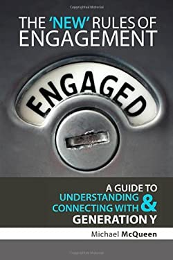 New Rules of Engagement: A Guide to Understanding & Connecting with Generation y 9781600377174