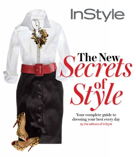 The New Secrets of Style: Your Complete Guide to Dressing Your Best Every Day 9781603200820