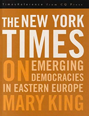 The New York Times on Emerging Democracies in Eastern Europe 9781604264715