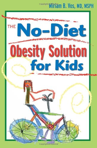 The No-Diet Obesity Solution for Kids 9781603560047