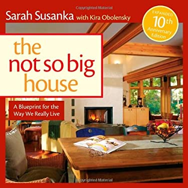 The Not So Big House: A Blueprint for the Way We Really Live 9781600850479