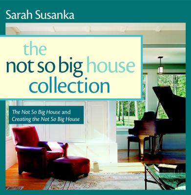 The Not So Big House Collection, 2-Volume Set: The Not So Big House and Creating the Not So Big House 9781600851520