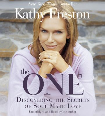 The One: Discovering the Secrets of Soul Mate Love 9781602860285