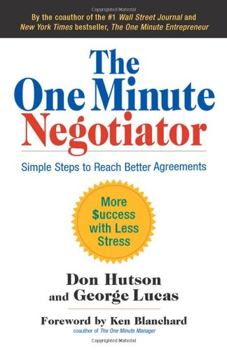The One Minute Negotiator: Simple Steps to Reach Better Agreements 9781605095868