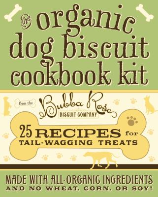The Organic Dog Biscuit Cookbook Kit 9781604331974