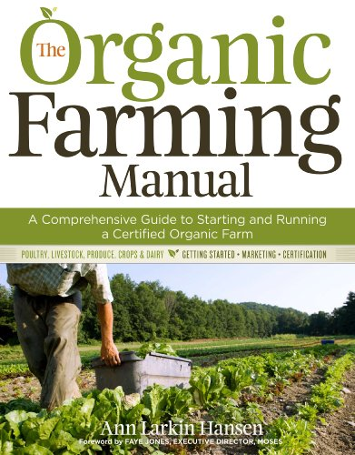 The Organic Farming Manual: A Comprehensive Guide to Starting and Running a Certified Organic Farm 9781603424790