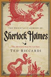 The Oriental Casebook of Sherlock Holmes: Nine Adventures from the Lost Years 10982190