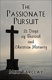 The Passionate Pursuit: 21 Days of Revival and Christian Maturity