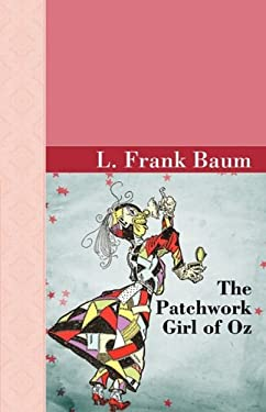 The Patchwork Girl of Oz 9781605121130