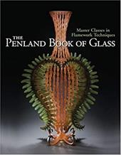 The Penland Book of Glass: Master Classes in Flamework Techniques 7368577