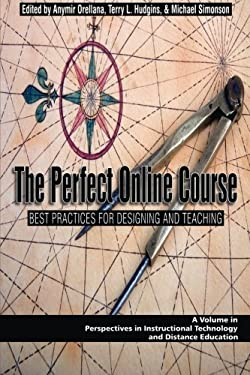 The Perfect Online Course: Best Practices for Designing and Teaching (PB) 9781607521204