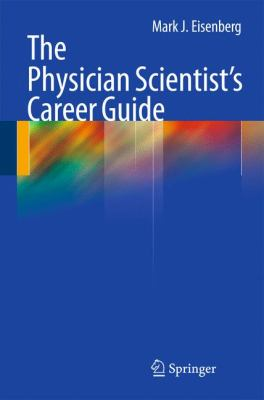 The Physician Scientist's Career Guide 9781603279079