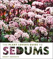 The Plant Lover's Guide to Sedums (The Plant Lover's Guides) 22050226