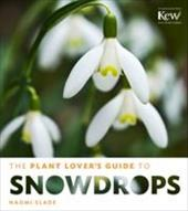 The Plant Lovers Guide to Snowdrops (The Plant Lovers Guides) 22050227