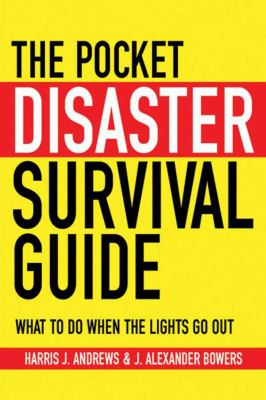 The Pocket Disaster Survival Guide: What to Do When the Lights Go Out 9781602399921