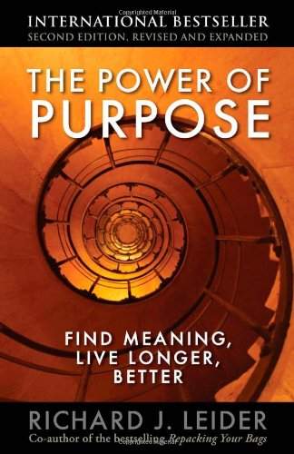 The Power of Purpose: Find Meaning, Live Longer, Better 9781605095233