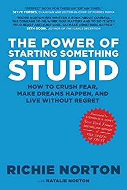 The Power of Starting Something Stupid 9781609070090