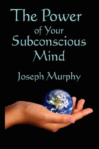 The Power of Your Subconscious Mind 9781604590814