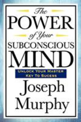 The Power of Your Subconscious Mind 9781604592917