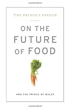 The Prince's Speech on the Future of Food 9781609614713