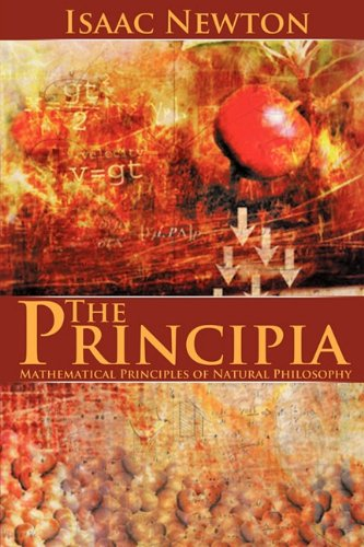 The Principia: Mathematical Principles of Natural Philosophy 9781607962403