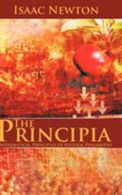 The Principia: Mathematical Principles of Natural Philosophy 9781607963813