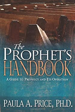 The Prophet's Handbook: A Guide to Prophecy and Its Operation 9781603740197