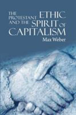 The Protestant Ethic and the Spirit of Capitalism 9781607960973