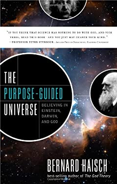 The Purpose-Guided Universe: Believing in Einstein, Darwin, and God 9781601631220