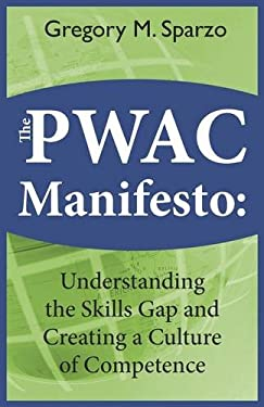 The Pwac Manifesto: Understanding the Skills Gap and Creating a Culture of Competence 9781601458070