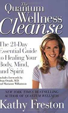 The Quantum Wellness Cleanse: The 21-Day Essential Guide to Healing Your Body, Mind, and Spirit 9781602860919