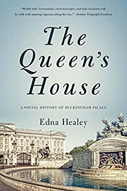The Queen's House: A Social History of Buckingham Palace 9781605983332