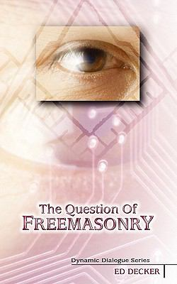 The Question of Freemasonry 9781600391811